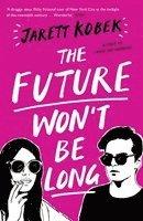 bokomslag The Future Won't Be Long