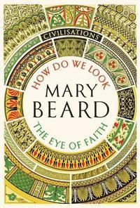 bokomslag Civilisations: How Do We Look / The Eye of Faith