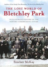 bokomslag The Lost World of Bletchley Park
