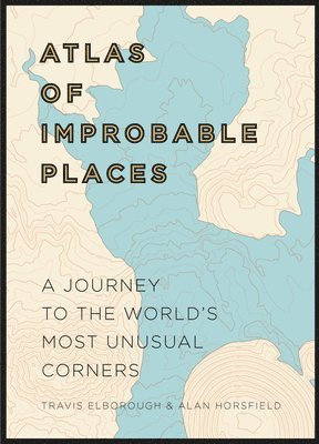 bokomslag Atlas of Improbable Places