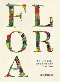 bokomslag Flora - the graphic book of the garden
