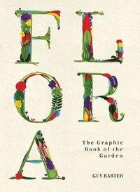bokomslag Flora - the graphic book of the garden
