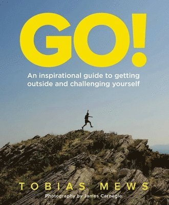bokomslag Go!: an inspirational guide to getting outside and challenging yourself - c