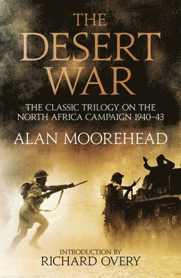 Desert war - the classic trilogy on the north african campaign 1940-1943 1