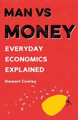 bokomslag Man vs money - everyday economics explained