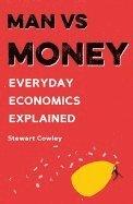 bokomslag Man vs money - everyday economics explained