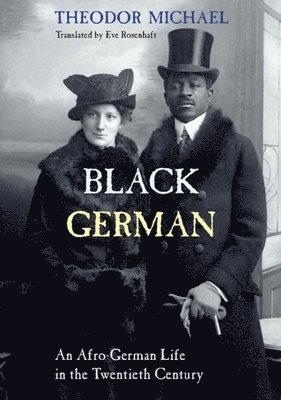 bokomslag Black german - an afro-german life in the twentieth century by theodor mich