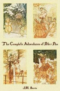 bokomslag The Complete Adventures of Peter Pan (complete and Unabridged) Includes