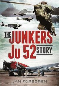 bokomslag The Junkers Ju 52 Story