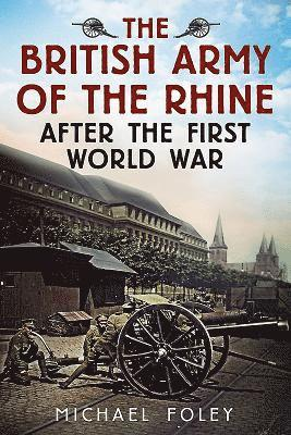 bokomslag British army of the rhine after the first world war