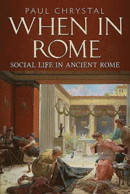 bokomslag When in rome - a social life of ancient rome