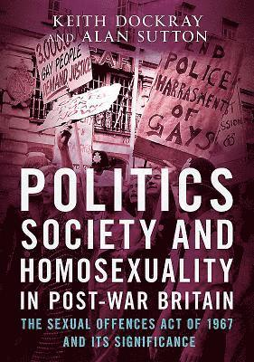 bokomslag Politics, society and homosexuality in post-war britain - the sexual offenc