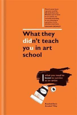 bokomslag What They Didn't Teach You in Art School: What You Need to Know to Survive as an Artist