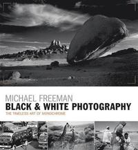 bokomslag Black & white photography - the timeless art of monochrome in the post-digi