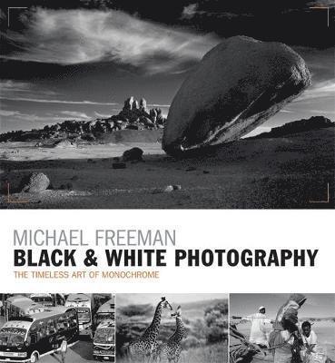 bokomslag Black & white photography - the timeless art of monochrome in the post-digi