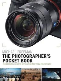 bokomslag The Photographer's Pocket Book: The essential guide to getting the most from your camera