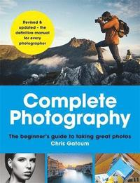 bokomslag Complete photography - understand cameras to take, edit and share better ph