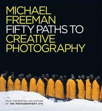 bokomslag Fifty paths to creative photography
