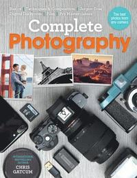 bokomslag Complete Photography: Understand Cameras to Take, Edit and Share Better Photos