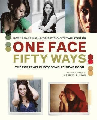 bokomslag One face, fifty ways - the portrait photography ideas book