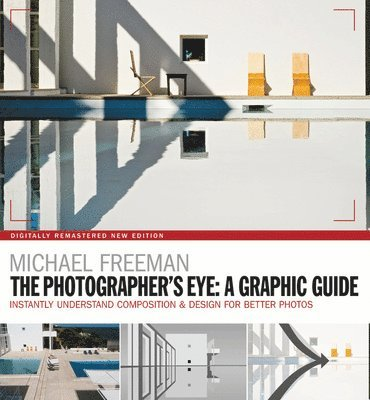 bokomslag The Photographers Eye: A graphic Guide: Instantly Understand Composition & Design for Better Photography