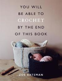 bokomslag You Will Be Able to Crochet by the End of This Book