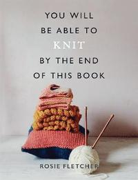 bokomslag You Will Be Able to Knit by the End of This Book