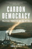 bokomslag Carbon Democracy: Political Power in the Age of Oil