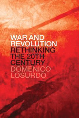 bokomslag War and Revolution: Rethinking the Twentieth Century