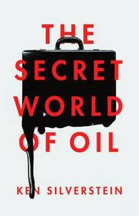 bokomslag The Secret World of Oil