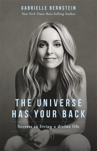 bokomslag The Universe Has Your Back: How to Feel Safe and Trust Your Life No Matter What