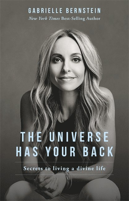 The Universe Has Your Back: How to Feel Safe and Trust Your Life No Matter What 1