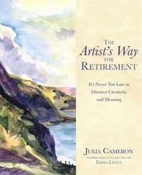 bokomslag The Artist's Way for Retirement