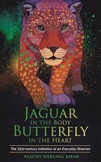 bokomslag Jaguar in the Body, Butterfly in the Heart