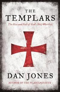 bokomslag The Templars: The Rise and Fall of God's holy warriors
