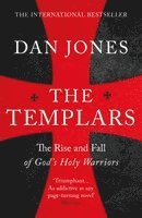 bokomslag The Templars - the rise and fall of God's Holy Warriors
