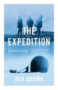 bokomslag Expedition - solving the mystery of a polar tragedy