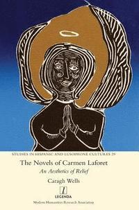 bokomslag The Novels Of Carmen Laforet: An Aesthet