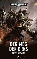 bokomslag Warhammer 40.000 - Der Weg der Orks