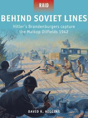 bokomslag Behind Soviet Lines: Hitler's Brandenburgers capture the Maikop Oilfields 1942