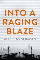 bokomslag Into a Raging Blaze