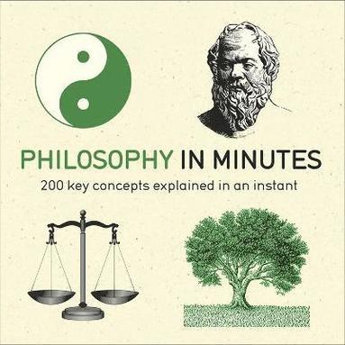 bokomslag Philosophy in Minutes