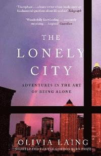bokomslag The Lonely City: Adventures in the Art of Being Alone