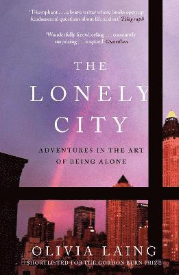 The Lonely City: Adventures in the Art of Being Alone 1