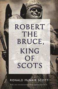 bokomslag Robert The Bruce: King Of Scots