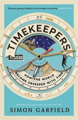 bokomslag Timekeepers - how the world became obsessed with time
