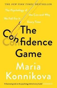 bokomslag The Confidence Game: The Psychology of the Con and Why We Fall for it Every Time