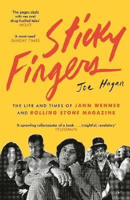 bokomslag Sticky Fingers: The Life and Times of Jann Wenner and Rolling Stone Magazine