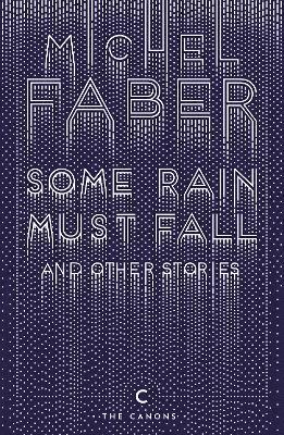 Some Rain Must Fall And Other Stories 1
