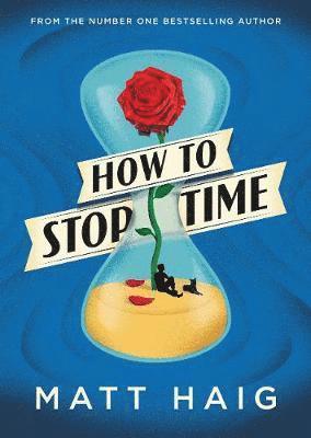 bokomslag How to stop time - 2017s runaway sunday times bestseller